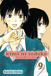 Kimi ni Todoke: From Me to You: Volume 9