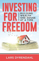 Investing for Freedom  Building Wealth One House at a Time