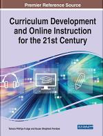 Curriculum Development and Online Instruction for the 21st Century