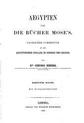 Aegypten und die Bücher Mose's: Sachlicher Commentar zu den aegyptischen Stellen in Genesis und Exodus, Band 1