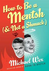How to Be a Mentsh  and Not a Shmuck  PDF