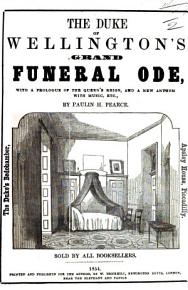 The Duke of Wellington s Grand Funeral Ode  with a Prologue of the Queen s Reign  and a New Anthem with Music  Etc PDF