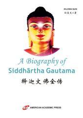 A Biography of Siddhartha Gautama