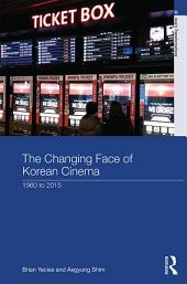 The Changing Face of Korean Cinema: 1960 to 2015
