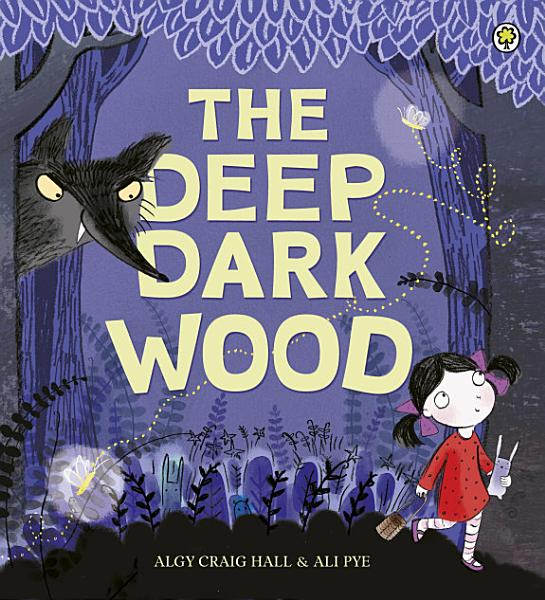 Download The Deep Dark Wood Book