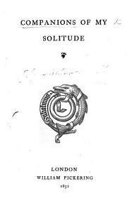 Companions of my Solitude   By Sir Arthur Helps   PDF