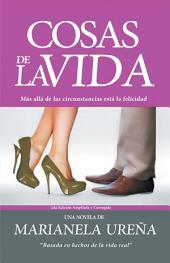 COSAS DE LA VIDA: Más allá de las circunstancias está la felicidad 2da Edición Ampliada y Corregida