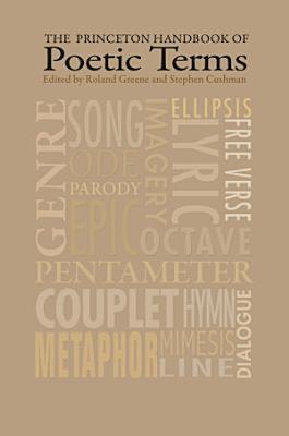 The Princeton Handbook of Poetic Terms