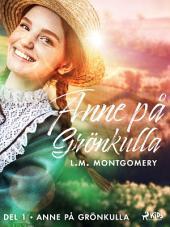 Anne på Grönkulla: Volym 1