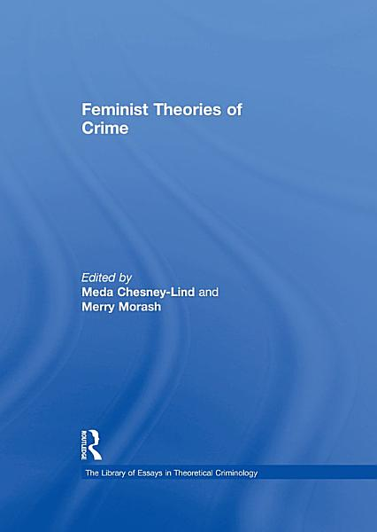 Download Feminist Theories of Crime Book