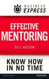 Business Express: Effective mentoring: Understand the skills and techniques of a successful mentor