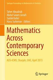 Mathematics Across Contemporary Sciences: AUS-ICMS, Sharjah, UAE, April 2015