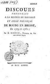 Discours prononcés à la rentrée du bailliage et siége présidial de Bourg en Bresse, en 1779 et 1781