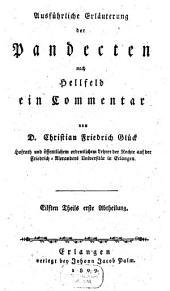 Versuch einer ausführlichen Erläuterung der Pandecten nach Hellfeld: ein Commentar für meine Zuhörer, Band 11,Ausgabe 1