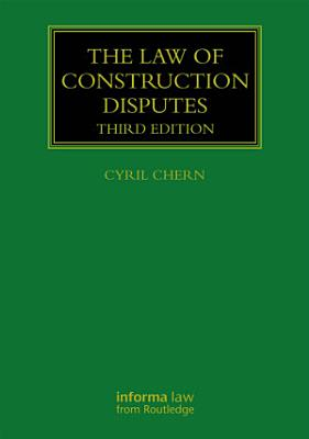The Law of Construction Disputes PDF
