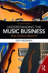 Understanding the Music Business: Real World Insights, Edition 2