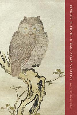 Finding Wisdom in East Asian Classics PDF