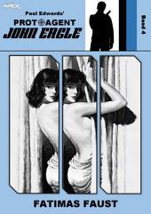 PROTOAGENT JOHN EAGLE, Band 4: FATIMAS FAUST