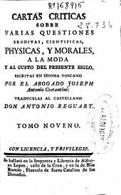 Cartas criticas sobre varias questiones eruditas, cientificas, physicas y morales a la moda y al gusto del presente siglo