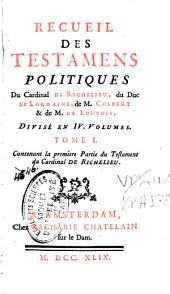 Recueil des testamens politiques: Volume1