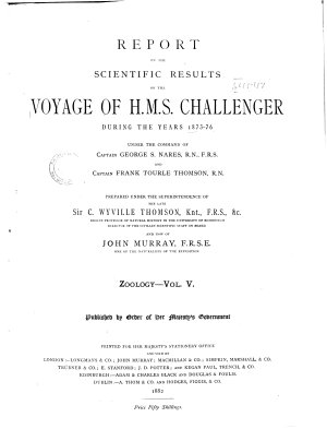 Report on the Scientific Results of the Voyage of H M S  Challenger During the Years 1873 76 Under the Command of Captain George S  Nares     and the Late Captain Frank Tourle Thomson  R N  PDF