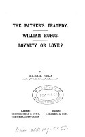 The Father s Tragedy   William Rufus   Loyalty Or Love  PDF
