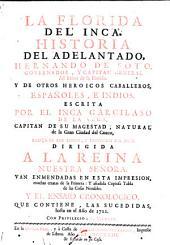 La Florida del Inca: Historia del adelantado, Hernando de Soto, governador, y capitan general del reino de la Florida. Y de otros heroicos caballeros, Españoles, é Indios, Volumen 1