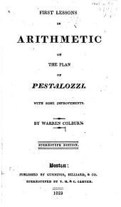First Lessons in Arithmetic on the Plan of Pestalozzi: With Some Improvements, Part 1