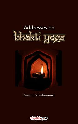 Addresses on Bhakti Yoga PDF