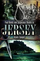 Foul Deeds and Suspicious Deaths in Jersey PDF