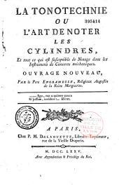 La Tonotechnie, ou l'Art de noter les cylindres et tout ce qui est susceptible de notage dans les instruments de concerts mécaniques,... par le P. Engramelle,..