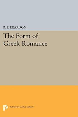 The Form of Greek Romance PDF