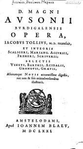 D. Magni Avsonii ... Opera