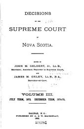 The Nova Scotia Reports ...: Containing Reports of Cases Argued and Determined in the Supreme Court of Nova Scotia ..., Volume 3; Volume 9