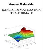 Esercizi di matematica: trasformate