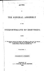 Acts Passed at the ... Session of the General Assembly for the Commonwealth of Kentucky: Volume 1