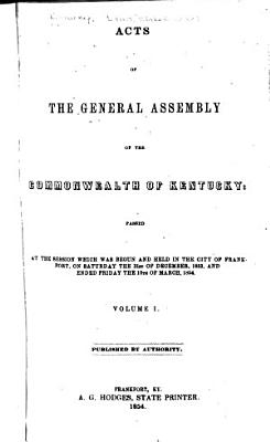 Acts Passed at the     Session of the General Assembly for the Commonwealth of Kentucky PDF