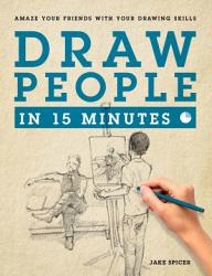 Draw People In 15 Minutes Book PDF