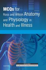 McQs for Ross and Wilson Anatomy and Physiology in Health and Illness