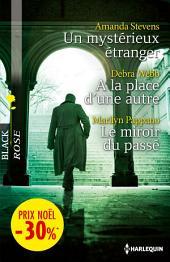 Un mystérieux étranger - A la place d'une autre - Le miroir du passé: (promotion)