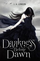 Darkness Before Dawn: Volume 1