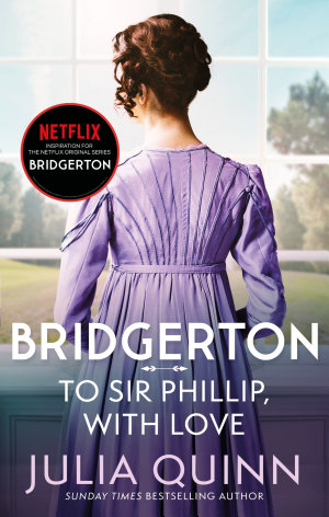 Bridgerton  To Sir Phillip  With Love  Bridgertons Book 5