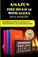 Amazon Fire HD 8   10 with Alexa  2019 U  d  t  d B  g  nn  r    Gu  d   To Unl    k Th   PDF