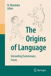 The Origins of Language: Unraveling Evolutionary Forces