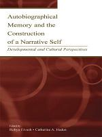 Autobiographical Memory and the Construction of A Narrative Self