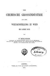 Die chemische grossindustrie auf der weltausstellung zu Wien im jahre 1873