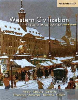 Western Civilization  Beyond Boundaries  Volume II  Since 1560 PDF