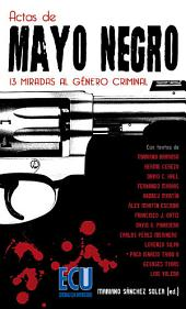 Actas de Mayo Negro: 13 miradas al género criminal