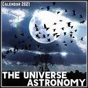 The Universe Astronomy Calendar 2021