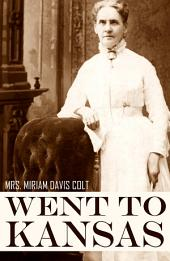 Went to Kansas: A Thrilling Account of an Ill-Fated Expedition (Abridged, Annotated)